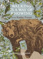 Walking is a Way of Knowing In a Kadar Forest by Madhuri Ramesh