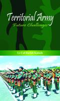 Territorial Army Future Challenges by H. Katoch