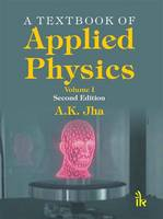 A Textbook of Applied Physics by A. K. Jha