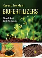 Recent Trends in Biofertilizers by Bikas R. Pati, Santi M. Mandal