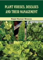 Plant Viruses, Diseases and Their Management by Kajal Kumar Biswas