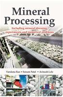Mineral Processing Including Mineral Dressing, Experiments and Numerical Problems by Rao Vandana, Sonam Patel, Avinash Lele