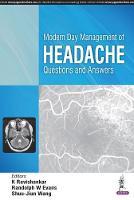 Modern Day Management of Headache Questions and Answers by K. Ravishankar, Randolph Warren Evans, Shuu-Jiun Wang