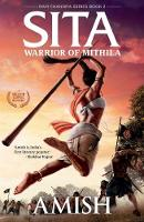 Sita - Warrior of Mithila, Follow Lady Sita's Journey from Her Birth. an Adventure Thriller Set in Mythological Times Ram Chandra Series by Amish Tripathi