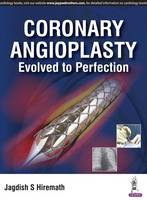 Coronary Angioplasty Evolved to Perfection by Jagdish S. Hiremath