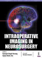 Intraoperative Imaging in Neurosurgery by Karanjit Singh Narang, Ajaya Nand Jha