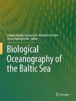 Biological Oceanography of the Baltic Sea by Pauline Snoeijs