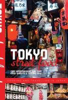 Tokyo Street Food by Tom Vandenberghe, Miho Shibuya, Tomoko Kaji, Luk Thys