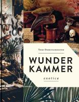 Wunderkammer - Exotica Interiors That Make You Feel Good by Thijs Demeulemeester