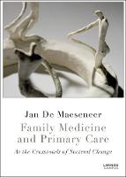Family Medicine and Primary Care At the Crossroads of Societal Change by Jan de Maeseneer