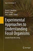 Experimental Approaches to Understanding Fossil Organisms Lessons from the Living by Daniel I. Hembree