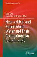 Near-Critical and Supercritical Water and Their Applications for Biorefineries by Zhen Fang