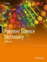 Polymer Science Dictionary by Mark S. M. Alger