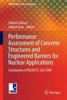 Performance Assessment of Concrete Structures and Engineered Barriers for Nuclear Applications Conclusions of RILEM TC 226-CNM by Valerie L'Hostis