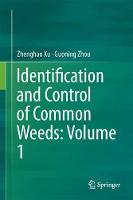 Identification and Control of Common Weeds: Volume 1 by Zhenghao Xu, Guoning Zhou