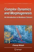 Complex Dynamics and Morphogenesis An Introduction to Nonlinear Science by Chaouqi Misbah