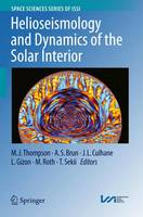 Helioseismology and Dynamics of the Solar Interior by M. J. Thompson