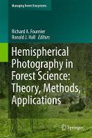 Hemispherical Photography in Forest Science Theory, Methods, Applications by Richard A. Fournier