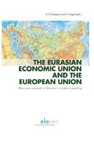 The Eurasian Economic Union and the European Union Moving Toward a Greater Understanding by A. Angeli
