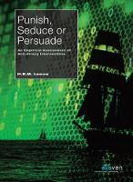 Punish, Seduce or Persuade An Empirical Assessment of Anti-Piracy Interventions by Bastiaan Leeuw