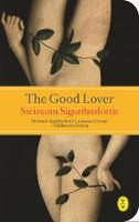 The Good Lover by Steinunn Sigurdardottir