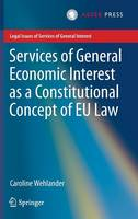 Services of General Economic Interest as a Constitutional Concept of EU Law by Caroline Wehlander
