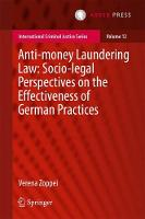 Anti-money Laundering Law: Socio-legal Perspectives on the Effectiveness of German Practices by Verena Zoppei