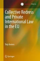 Collective Redress and Private International Law in the EU by Thijs Bosters