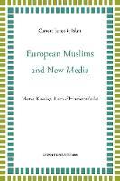 European Muslims and New Media by Merve Kayikci
