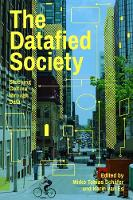 The Datafied Society Studying Culture Through Data by Mirko Tobias Schafer