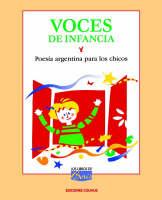 Voces De Infancia : Poesia Argentina Para Los Chicos : Antologia by Maria de los Angeles Serrano