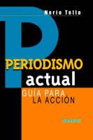 Periodismo Actual : Guia Para La Accion by Nerio Tello