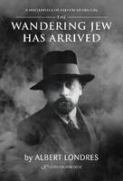Wandering Jew Has Arrived by Albert Londres