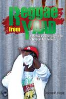 Reggae from Yaad Traditional and Emerging Themes in Jamaican Popular Music by Donna P. Hope