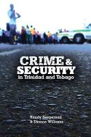 Crime and Security in Trinidad and Tobago by Radny Seepersad, Dianne Williams