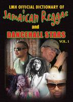 LMH Official Dictionary of Jamaican Reggae & Dancehall Stars by K. Sean Harris, L.Mike Henry