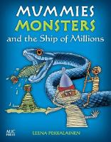 Mummies, Monsters, and the Ship of Millions by Leena Pekkalainen