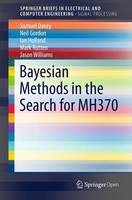 Bayesian Methods in the Search for MH370 by Neil Gordon, Ian Holland, Jason Williams, Samuel Davey