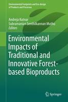 Environmental Impacts of Traditional and Innovative Forest-Based Bioproducts by Andreja Kutnar