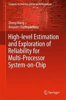 High-level Estimation and Exploration of Reliability for Multi-Processor System-on-Chip by Zheng Wang, Anupam Chattopadhyay
