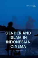Gender and Islam in Indonesian Cinema by Alicia Izharuddin