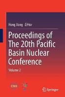 Proceedings of the 20th Pacific Basin Nuclear Conference by Hong Jiang