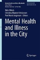 Mental Health and Illness in the City by Povl Munk-Jorgensen
