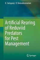 Artificial Rearing of Reduviid Predators for Pest Management by K. Sahayaraj, R. Balasubramanian