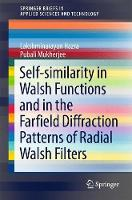 Self-similarity in Walsh Functions and in the Farfield Diffraction Patterns of Radial Walsh Filters by Lakshminarayan Hazra, Pubali Mukherjee