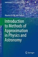 Introduction to Methods of Approximation in Physics and Astronomy by Maurice H. P. M. van Putten