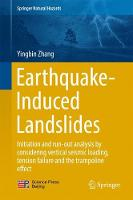 Earthquake-Induced Landslides Initiation and run-out analysis by considering vertical seismic loading, tension failure and the trampoline effect by Yingbin Zhang