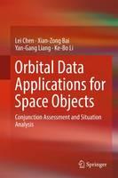 Orbital Data Applications for Space Objects Conjunction Assessment and Situation Analysis by Lei Chen, Xian-Zong Bai, Yan-Gang Liang, Ke-Bo Li
