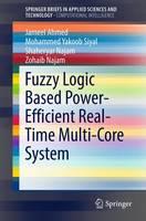 Fuzzy Logic Based Power-Efficient Real-Time Multi-Core System by Jameel Ahmed, Mohammed Yakoob Siyal, Shaheryar Najam, Zohaib Najam