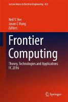 Frontier Computing Theory, Technologies and Applications FC 2016 by Neil Y. Yen